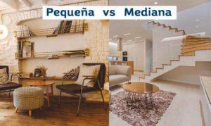 Casa pequeña vs mediana