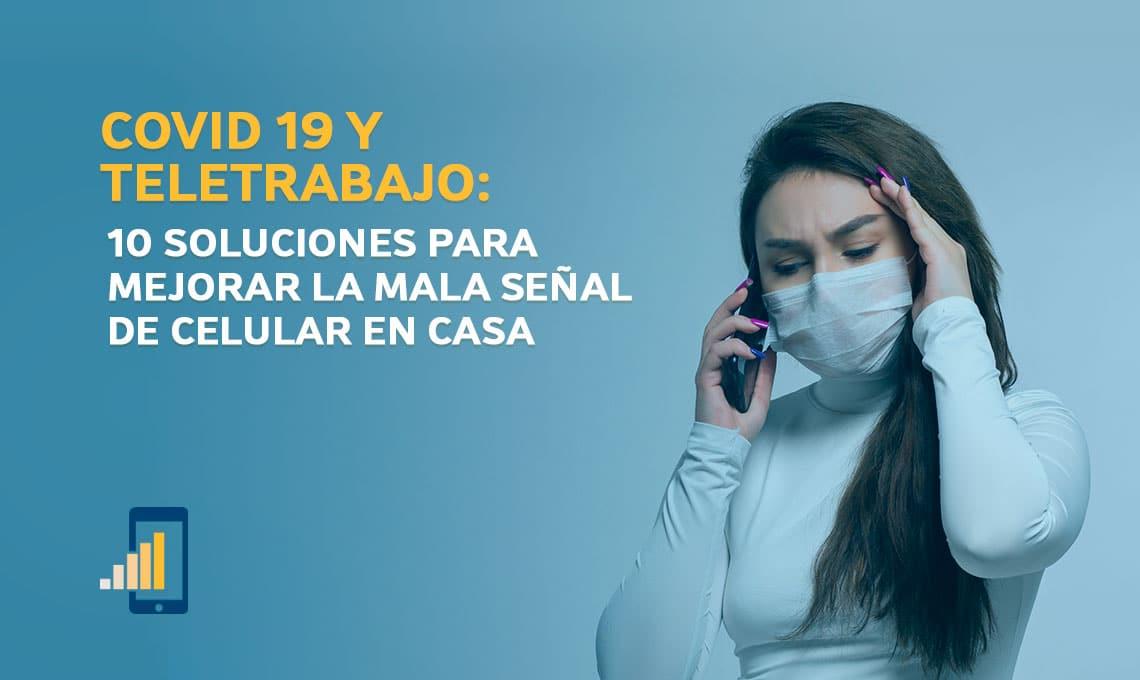 covid 19 y teletrabajo 10 soluciones para mejorar la mala senal de celular en casa