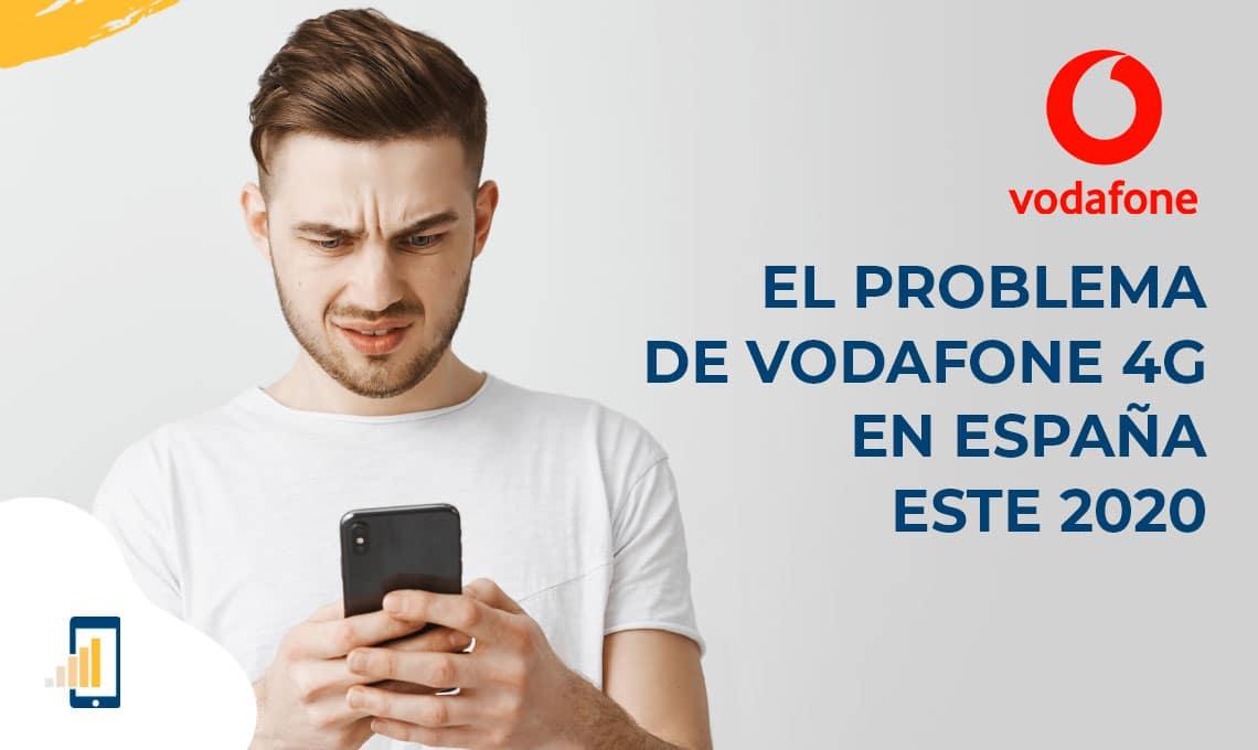 el problema de vodafone 4g en espana este 2020