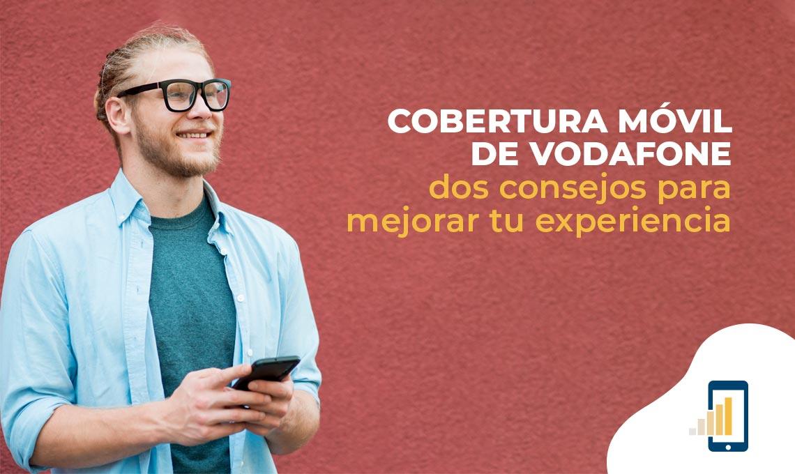 cobertura movil vodafone 2 consejos para mejorar tu experiencia