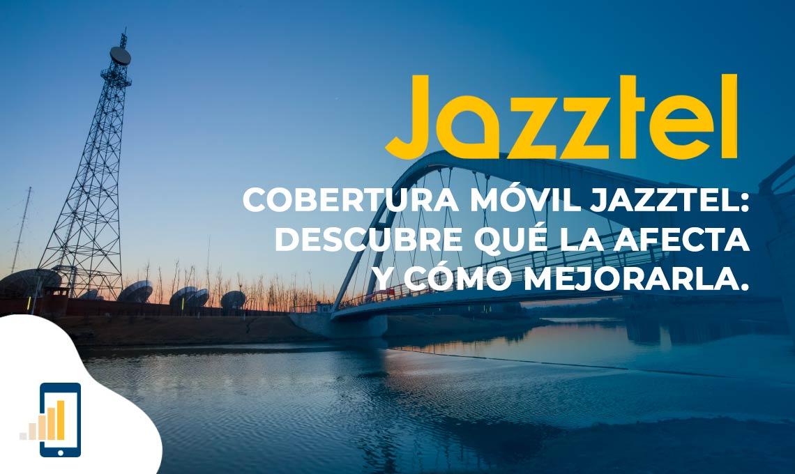 Cobertura móvil Jazztel: Descubre qué la afecta y cómo mejorarla.