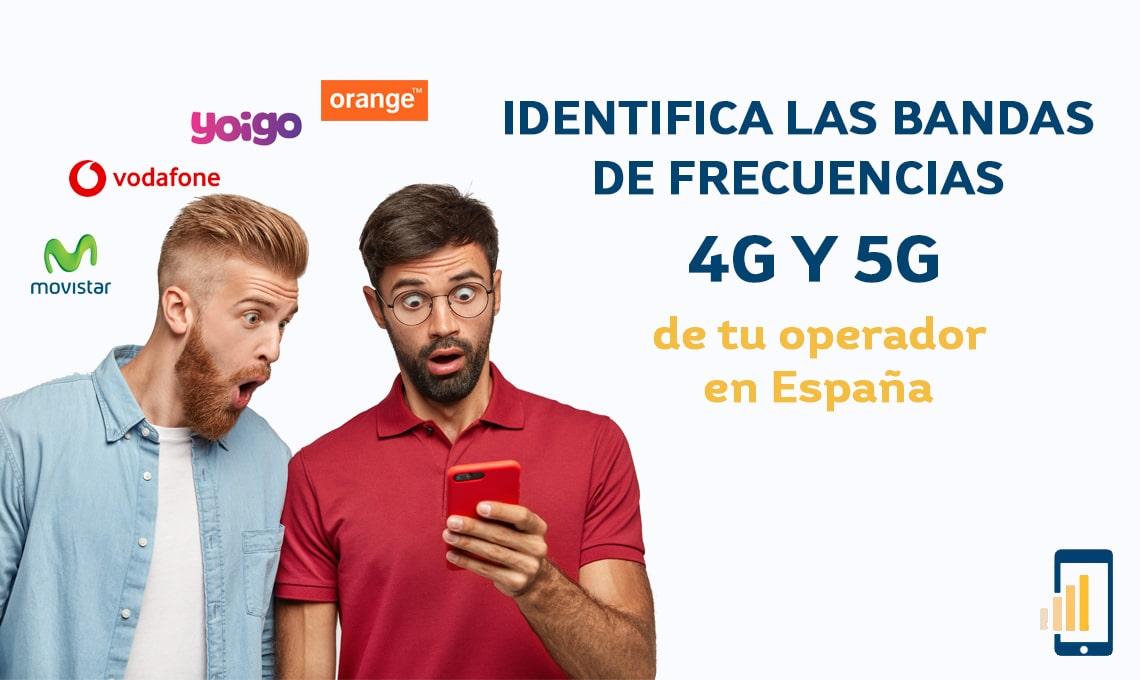 Identifica las bandas de frecuencias 4G y 5G de tu operador en España