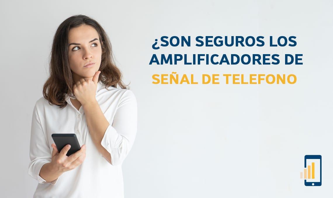 Son seguros los amplificadores de señal de teléfono